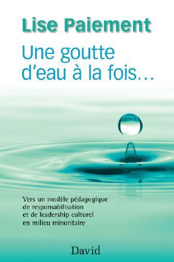 Couverture du livre Une goutte d'eau à la fois… de Lise Paiement