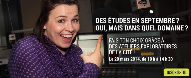 Des études en septembre? Oui, mais dans quel domaine? Fais ton choix grace a des ateliers exploratoires de La Cité. Le 29 mars 2014, de 10 h à 14 h.