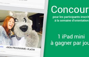 Concours pour les étudiants inscris à la semaine d'orientation de La Cité, 1 ipad mini a gagner par jour