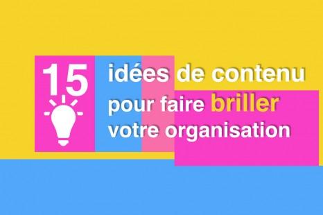 15 idées de contenu pour faire briller votre organisation