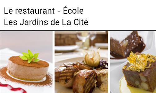 Le Restaurant – École, Les Jardins de La Cité