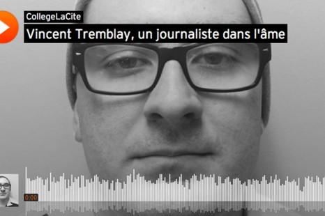 Vincent Tremblay, un journaliste dans l'âme