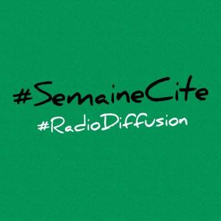 La #SemaineCite en Radio diffusion
