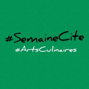 #SEMAINECITE ARTS CULINAIRES