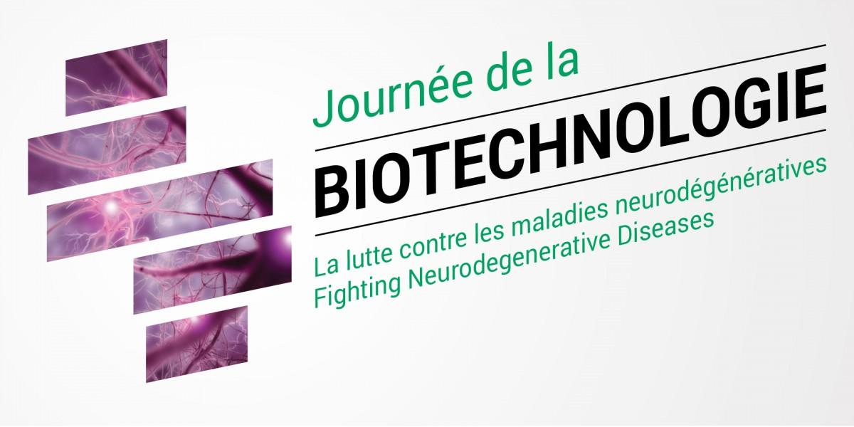 Journée de la biotechnologie - La lutte contre les maladies neurodégénératives